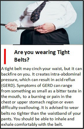 do not wear tight belt, creates digestive problems