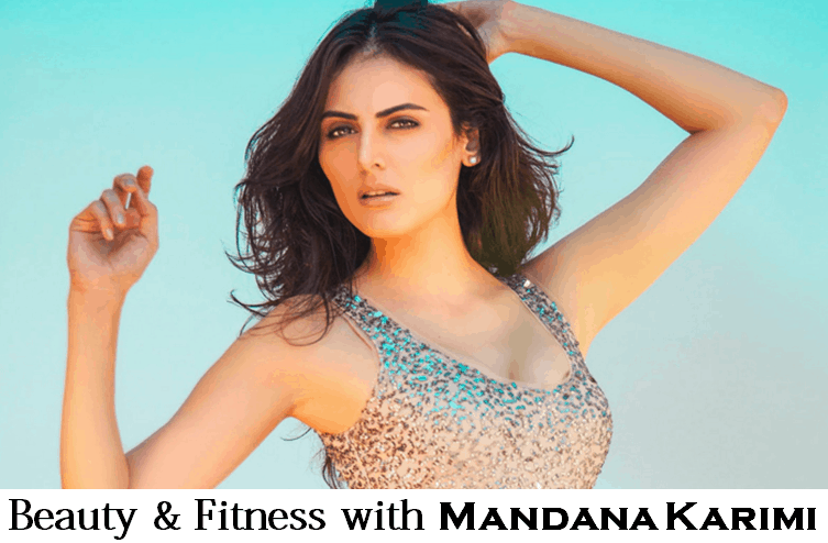 mandana karimi beauty and fitness tips