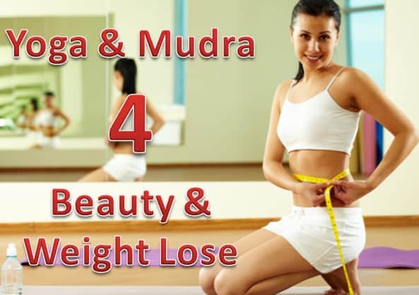 yoga and mudra to lose weight and beauty